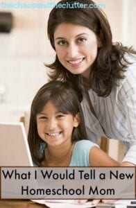 What I Would Tell a New Homeschool Mom