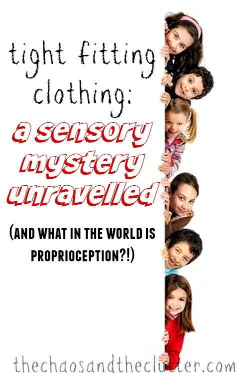 Tight Fitting Clothing: a sensory mystery unravelled (plus…what in the world is proprioception?!)