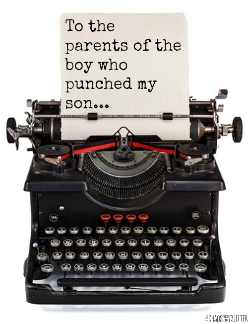 To the parents of the boy who punched my son in the face... (an open letter)