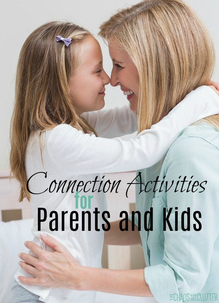 Connection Activities for parents to do with their kids #parenting #connection #attachment