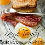 Large Family Breakfasts