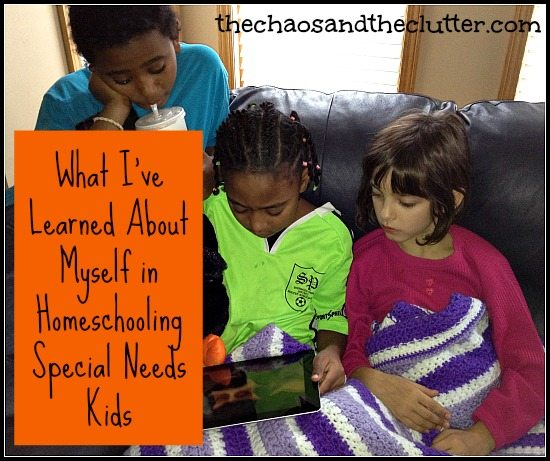 What I've Learned About Myself in Homeschooling Special Needs Kids