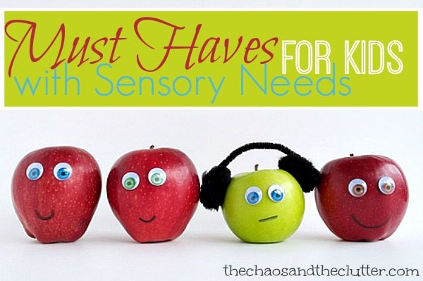 Must Haves for Kids with Sensory Needs