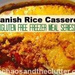 Spanish Rice Casserole (Gluten Free Freezer Meal Series)