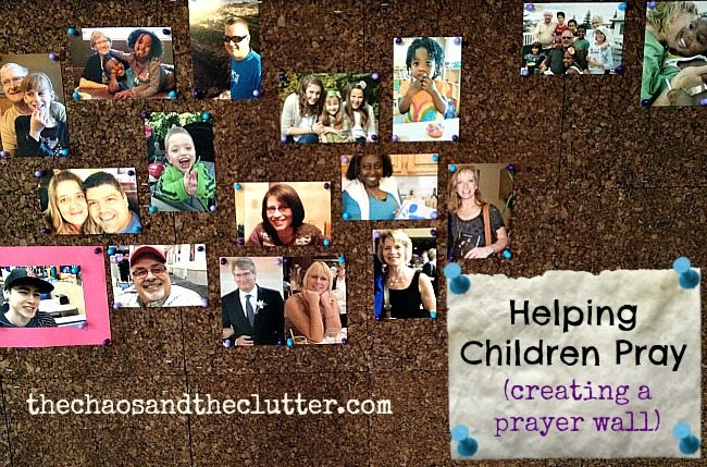 Helping Children Pray (creating a prayer wall in your home or classroom)