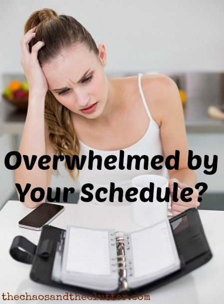Overwhelmed by Your Schedule? These tips may help...