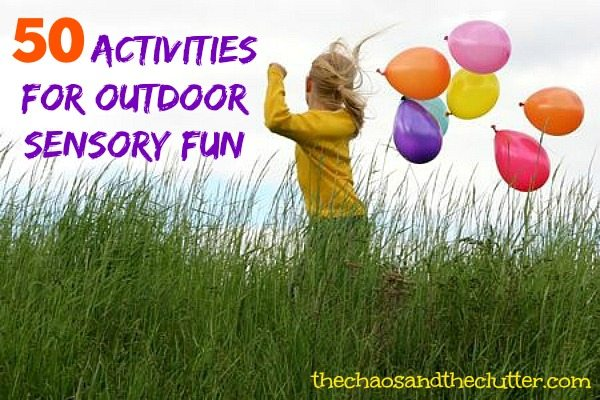 50 Activities for Outdoor Sensory Fun