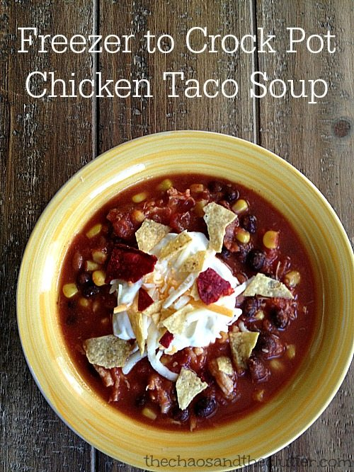 From Freezer to Crock Pot Chicken Taco Soup #chickentacosoup #freezermeals #freezertocrockpot #tacosoup