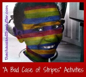 A Bad Case of Stripes Activities