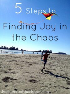 5 Steps to Finding Joy in the Chaos
