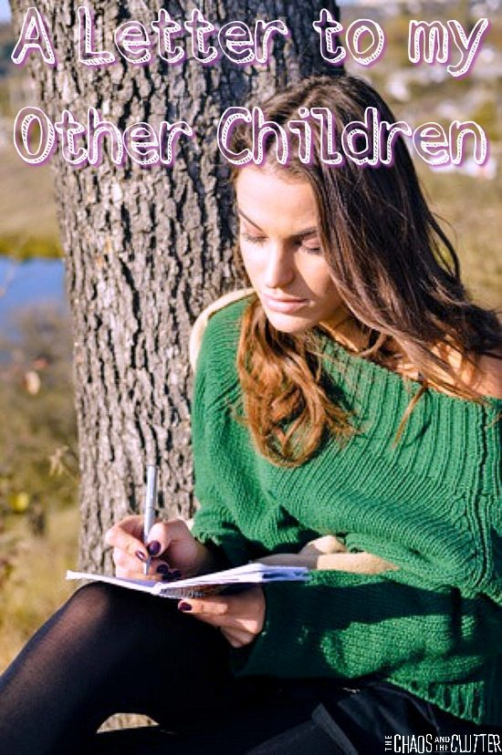 """A Letter to my Other Children - """"I want you to have as normal a childhood as possible. I want you to giggle and be carefree, but a carefree childhood is not something I can provide you with."""""""