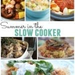 Summer in the Slow Cooker - a great list of crock pot recipes for hot days when you don't want to turn your oven on