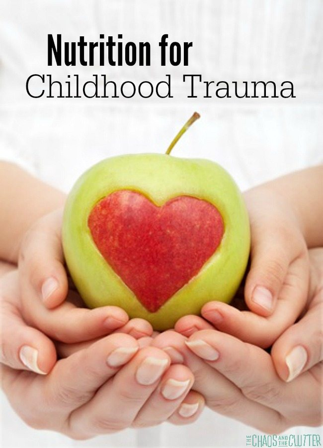 The importance of nutrition in children who have had early childhood trauma along with practical, specific tips