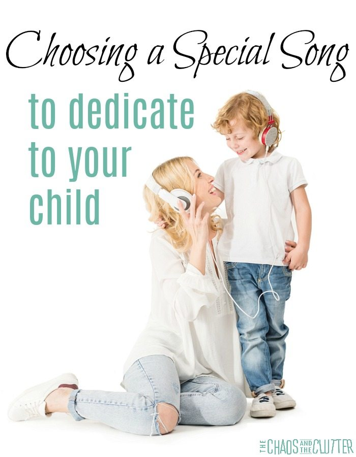 Choosing a song to dedicate to your child helps them to feel cherished and loved, increases your bond, gives you something that is shared just between the two of you, and creates an anchor for your child also even once they are grown and have moved out of your home. #parentingtips