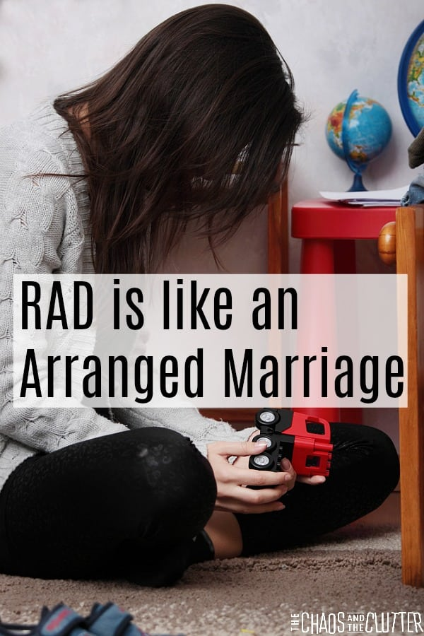 RAD (Reactive Attachment Disorder) is like an arranged marriage #adoption #RAD #attachment
