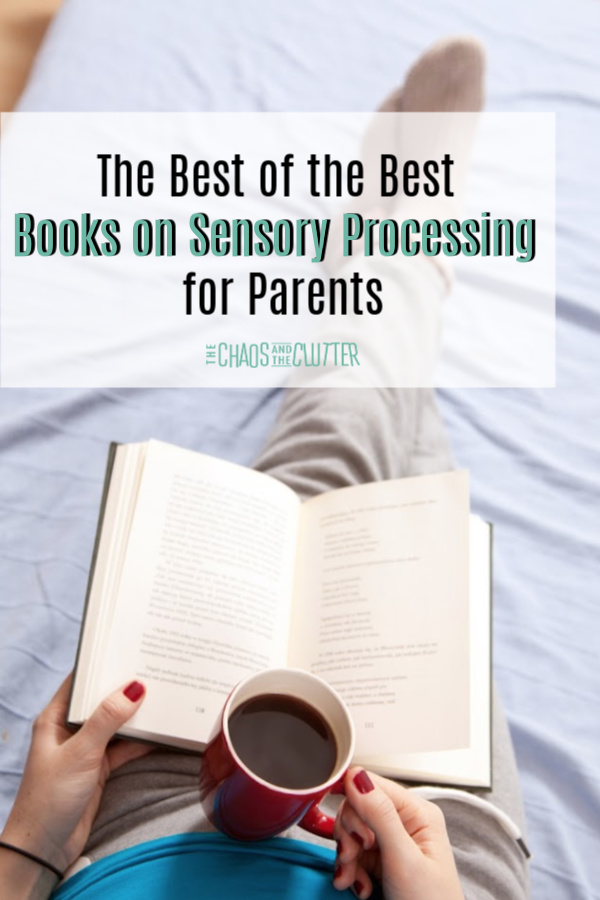 The Best of the Best Books on Sensory Processing for Parents #sensoryprocessing #spd #sensoryprocessingdisorder #specialneedsparenting #parentingbooks