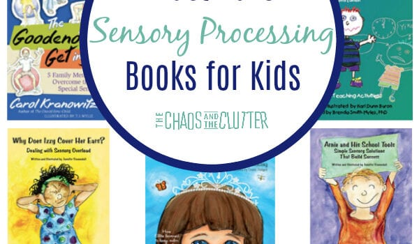 "The image is a collage of the covers of 11 books for kids. There is a white circle in the middle of the collage with a navy frame around it. In the circle are the words ""Must Have Sensory Processing Books for Kids""."