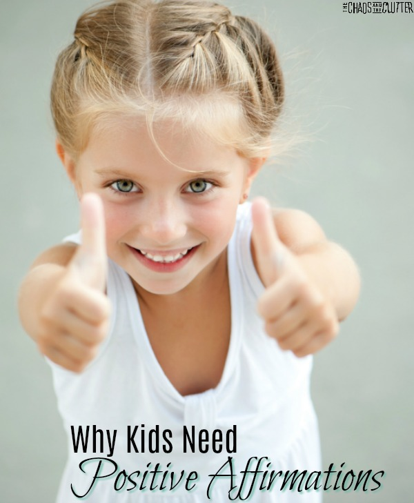"blonde girl in white shirt giving thumbs up sign text reads ""Why Kids Need Positive Affirmations"""