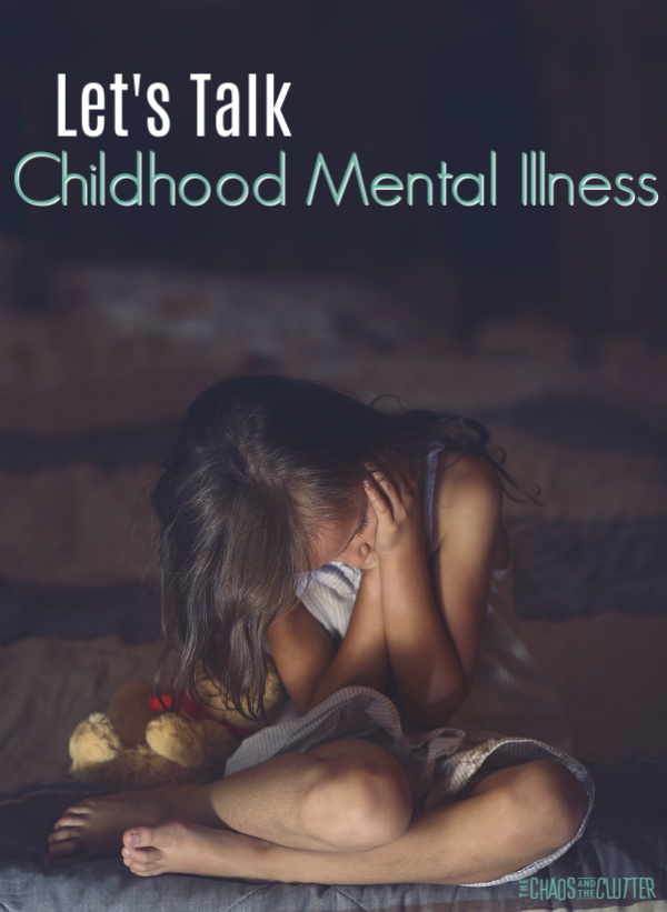 "girl sits on floor with head down and teddy bear beside her. Text reads ""Let's Talk Childhood Mental Illness"""