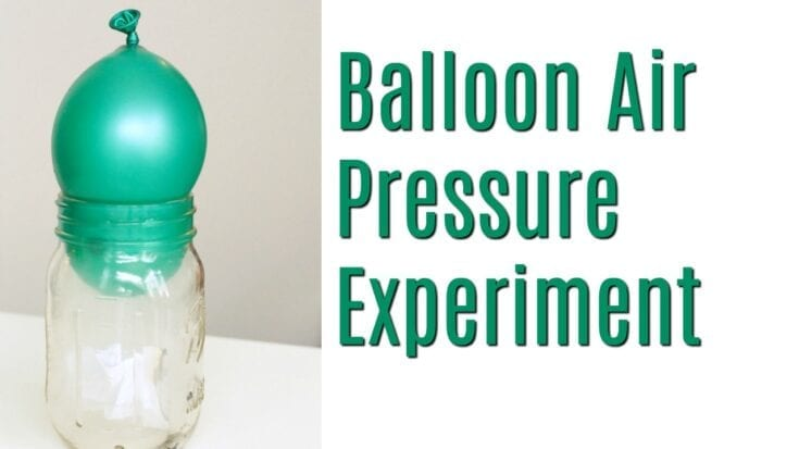 Balloon Air Pressure Experiments for Kids