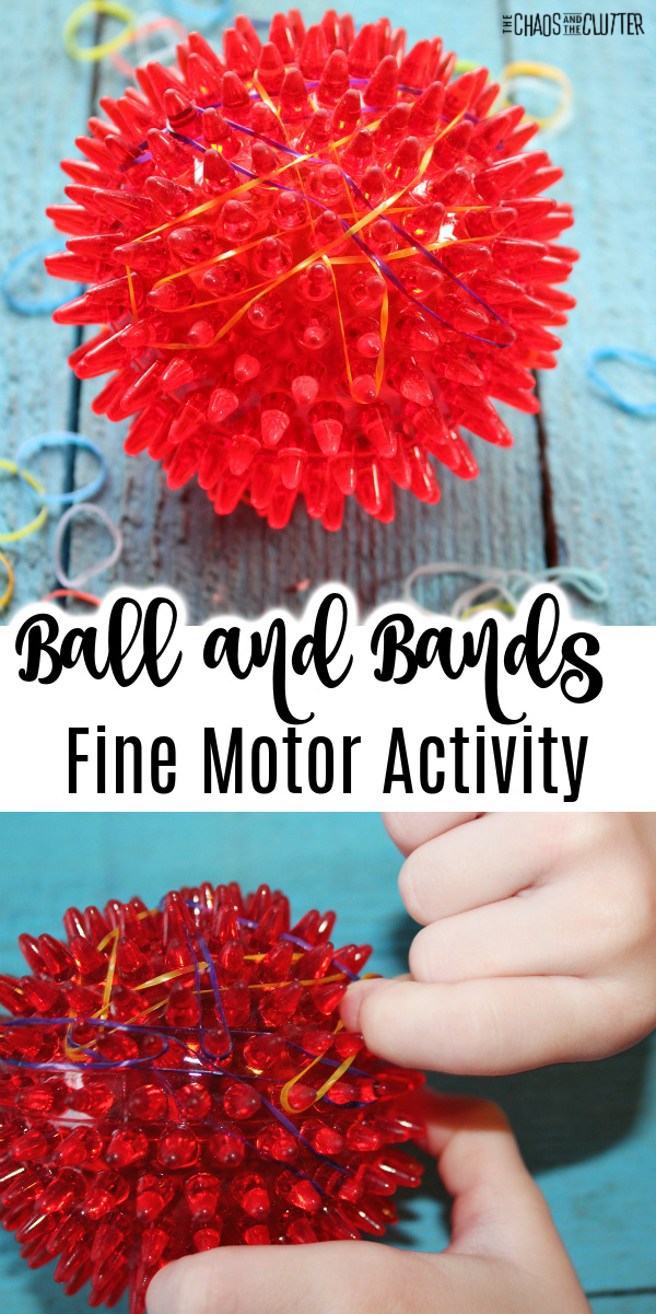 "red knobby sensory ball with coloured elastics on it. Text reads ""Ball and Bands Fine Motor Activity"""