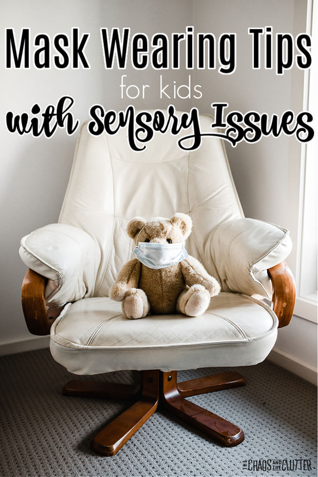 "a teddy bear sits on a white chair wearing a face mask. Text reads ""Mask Wearing Tips for kids with Sensory Issues"""